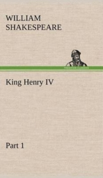 King Henry IV, Part 1, Hardback Book