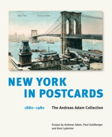 New York in Postcards 1880-1980 : The Andreas Adam Collection, Hardback Book