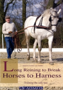 Long Reining to Break Horses to Harness : Training the Safe Way, Hardback Book