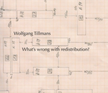 Wolfgang Tillmans: What's wrong with redistribution?, Hardback Book