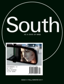 South as a State of Mind : documenta 14, #4, Paperback Book