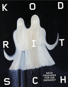 Ronald Kodritsch : Neue Frisuren Fu?r Die Ewigkeit (New Hairs for Eternity), Hardback Book