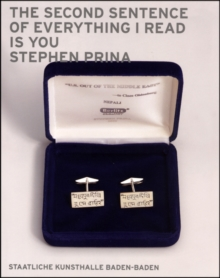Stephen Prina : The Second Sentence of Everything I Read is You, Paperback Book