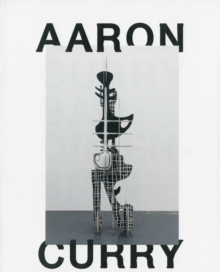 Aaron Curry : Bad Dimension, Paperback Book
