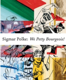 Sigmar Polke: We Petty Borgeois! Comrades and Contemporaries.1970, Hardback Book