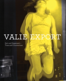 Valie Export : Time & Countertime, Paperback Book