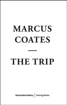 Marcus Coates : The Trip, Paperback Book