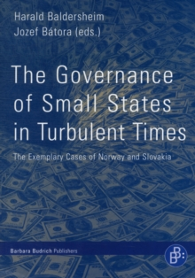 The Governance of Small States in Turbulent Times : The Exemplary Cases of Norway and Slovakia, Paperback / softback Book