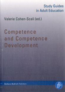 Competence and Competence Development : Study Guides in Adult Education, Paperback Book
