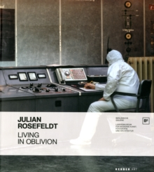 Julian Rosefeldt : Living in Oblivion, Paperback / softback Book