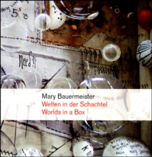 Mary Bauermeister : Worlds in a Box, Hardback Book