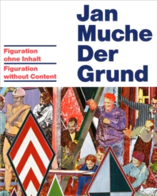 Jan Muche : Der Grund - Figuration without Content, Hardback Book
