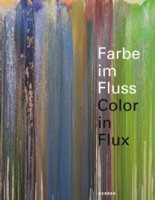 Colour in Flux / Farbe Im Fluss, Hardback Book