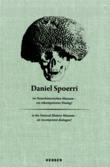Daniel Spoerri: at The Museum of Natural History, Hardback Book