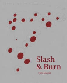 Slash & Burn, Hardback Book