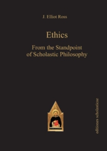 Ethics : From the Standpoint of Scholastic Philosophy, Paperback Book