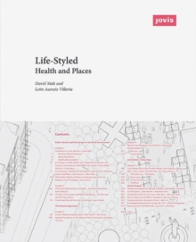Life-Styled : Health and Places, Paperback / softback Book