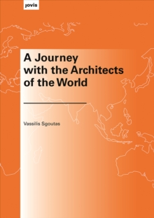 A Journey with the Architects of the World, Paperback / softback Book