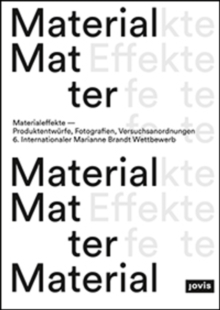 Material Effects : Product Designs, Photographs, Experiments. International Marianne Brandt Contest, Paperback / softback Book