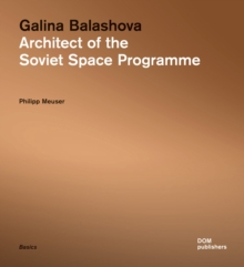 Galina Balashova: Architect of the Soviet Space Programme, Paperback / softback Book