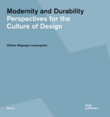 Modernity and Durability : Perspectives for the Culture of Design, Paperback / softback Book