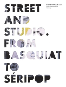 Street and Studio: From Basquiat to Seripop, Paperback Book