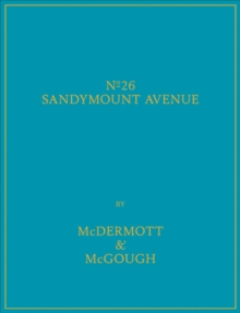 McDermott & McGough : No. 26 Sandymount Avenue, Hardback Book