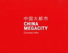 China Megacity : Christian Hohn, Hardback Book