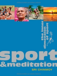 Sport & Meditation : The Inner Dimension of Sport, Paperback / softback Book