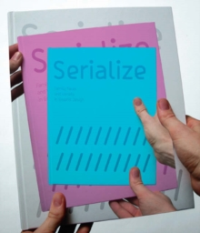 Serialize : Family Faces and Variety in Graphic Design, Hardback Book