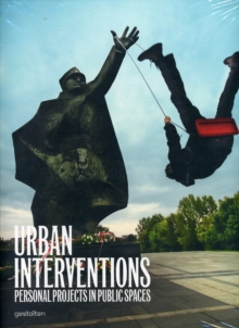 Urban Interventions : Personal Projects in Public Places, Hardback Book