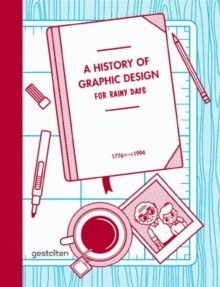 A History of Graphic Design for Rainy Days, Hardback Book