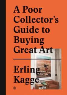 A Poor Collector's Guide to Buying Great Art, Hardback Book