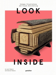 Look Inside : Cutaway Illustrations and Visual Storytelling, Hardback Book