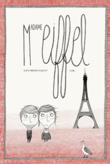Madame Eiffel : The Love Story Behind the Eiffel Tower, Hardback Book