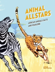Animal Allstars : African Animals Facts and Folklore, Hardback Book