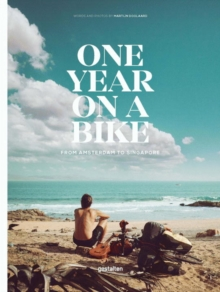 One Year on a Bike : From Amsterdam to Singapore, Hardback Book