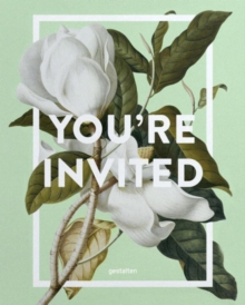 You're Invited! : Invitation Design for Every Occasion, Hardback Book