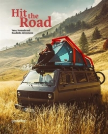Hit the Road : Vans, Nomads and Roadside Adventures, Hardback Book