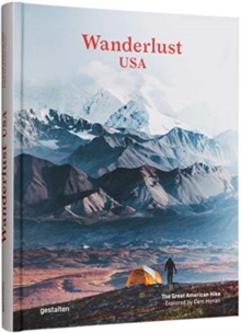 Wanderlust USA : The Great American Hike, Hardback Book
