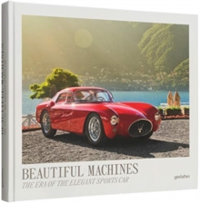Beautiful Machines : The Era of the Elegant Sports Car, Hardback Book