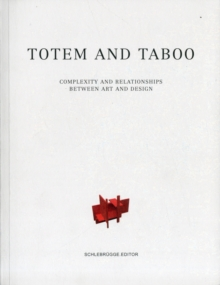 Totem and Taboo Complexity and Relationships Between Art and Design, Paperback Book