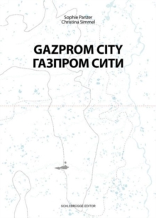 Gazprom City : Daily Life in a Metropolis in the Arctic Circle, Paperback / softback Book