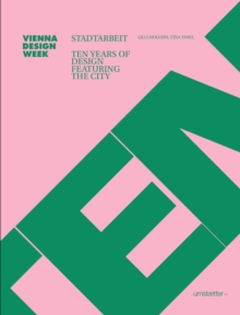 Stadtarbeit : Ten Years of Design Featuring the City, Hardback Book