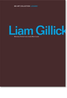 Liam Gillick : Woven/intersected/revised, Hardback Book