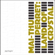 Mai-Thu Perret : Land of Crystal, Paperback Book