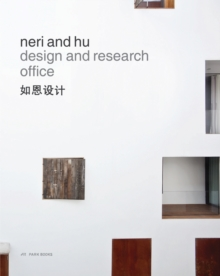 Neri and Hu Design and Research Office - Works and Projects 2004 - 2014, Hardback Book