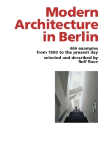Modern Architecture in Berlin : 466 Examples from 1900 to the Present Day, Paperback Book