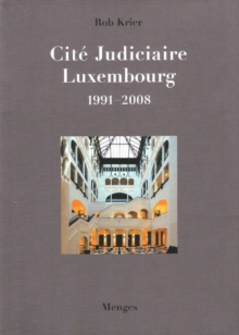 Rob Krier Cite Judiciaire, Luxembourg : 1991-2008, Hardback Book