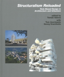 Structuralism Reloaded : Rule-Based DEsign in Architecture and Urbanism, Hardback Book